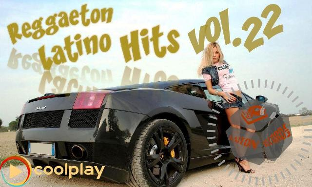 Reggaeton Latino Hits Vol.22 (April/2017)