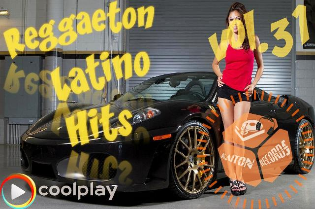 Reggaeton Latino Hits Vol.31 ( January/2018 )